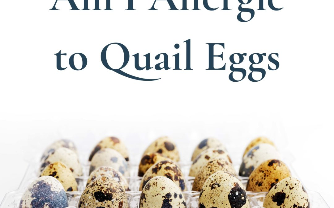 Am I Allergic to Quail Eggs