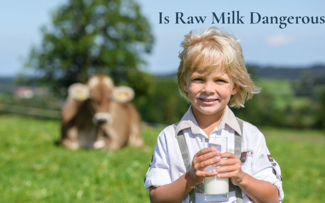 is raw milk dangerous