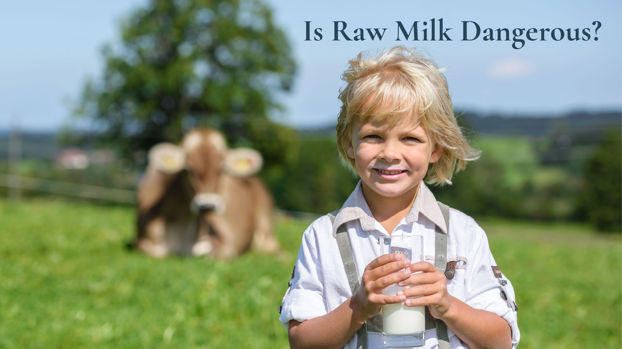 Is Raw Milk Dangerous?