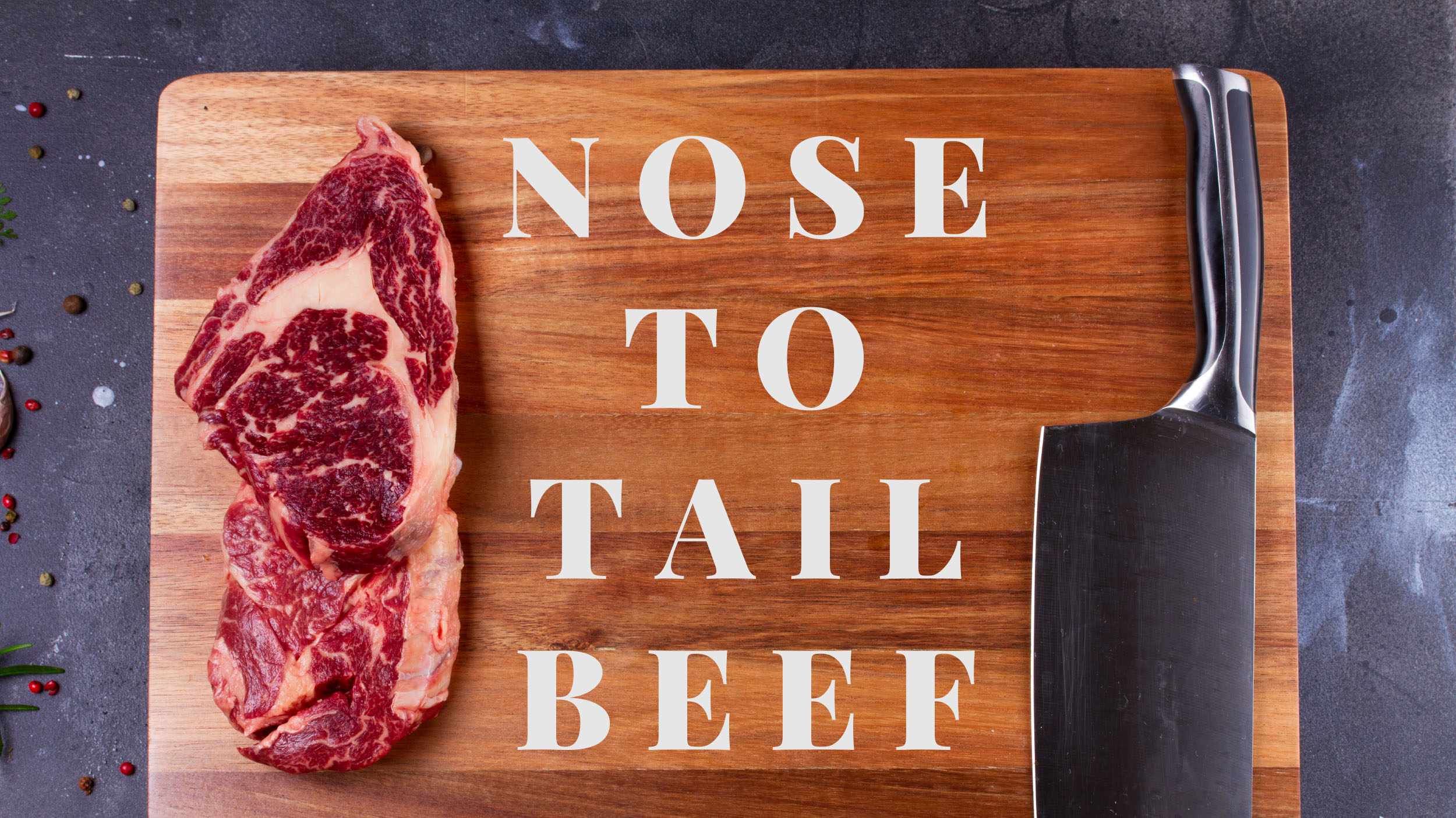 Nose to Tail Beef