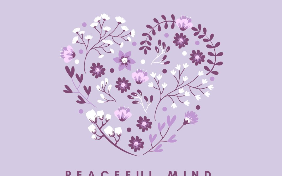 Peaceful Heart – Peaceful Mind