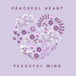 peaceful heart peaceful mind