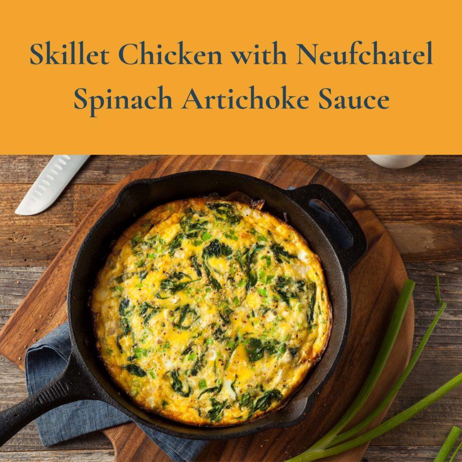 Skillet Chicken with Neufchatel Spinach Artichoke Sauce