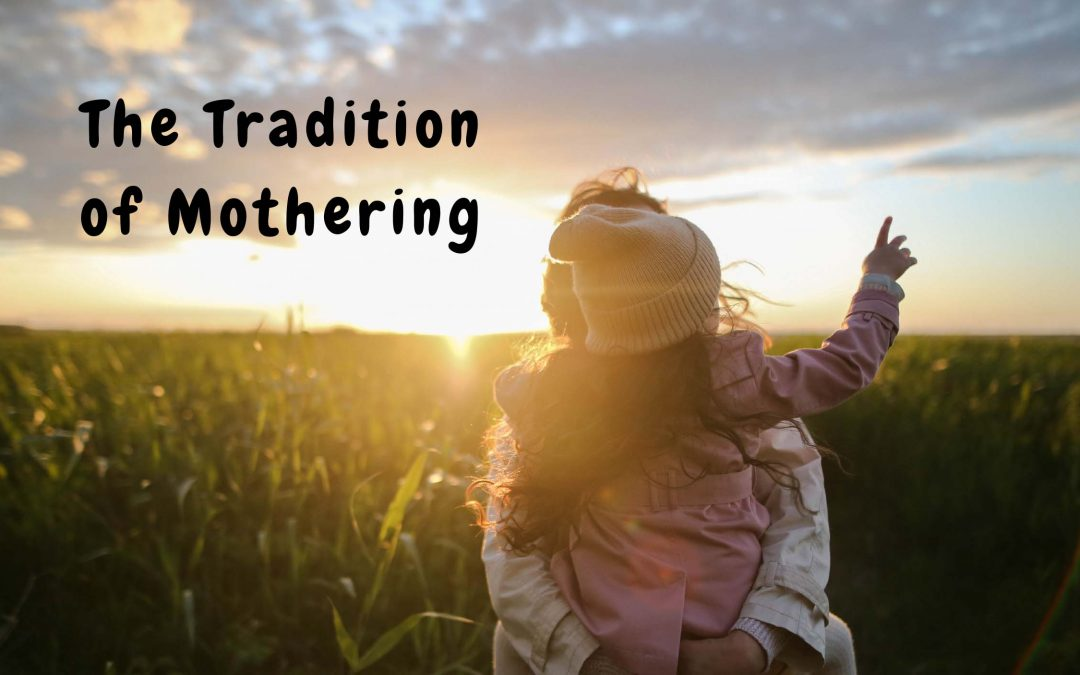 the tradition of mothering