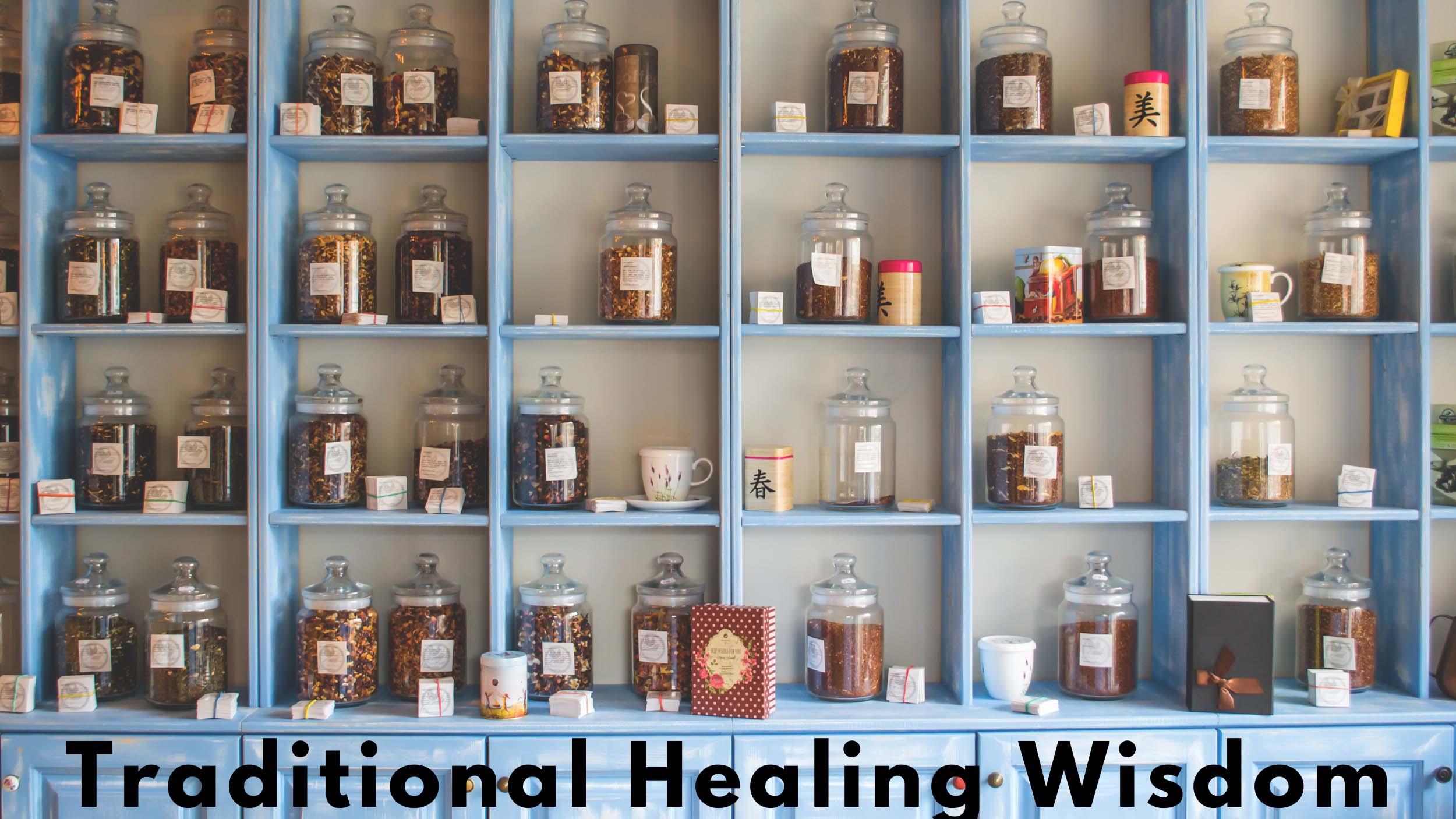 Traditional Healing Wisdom – When is it Appropriate?