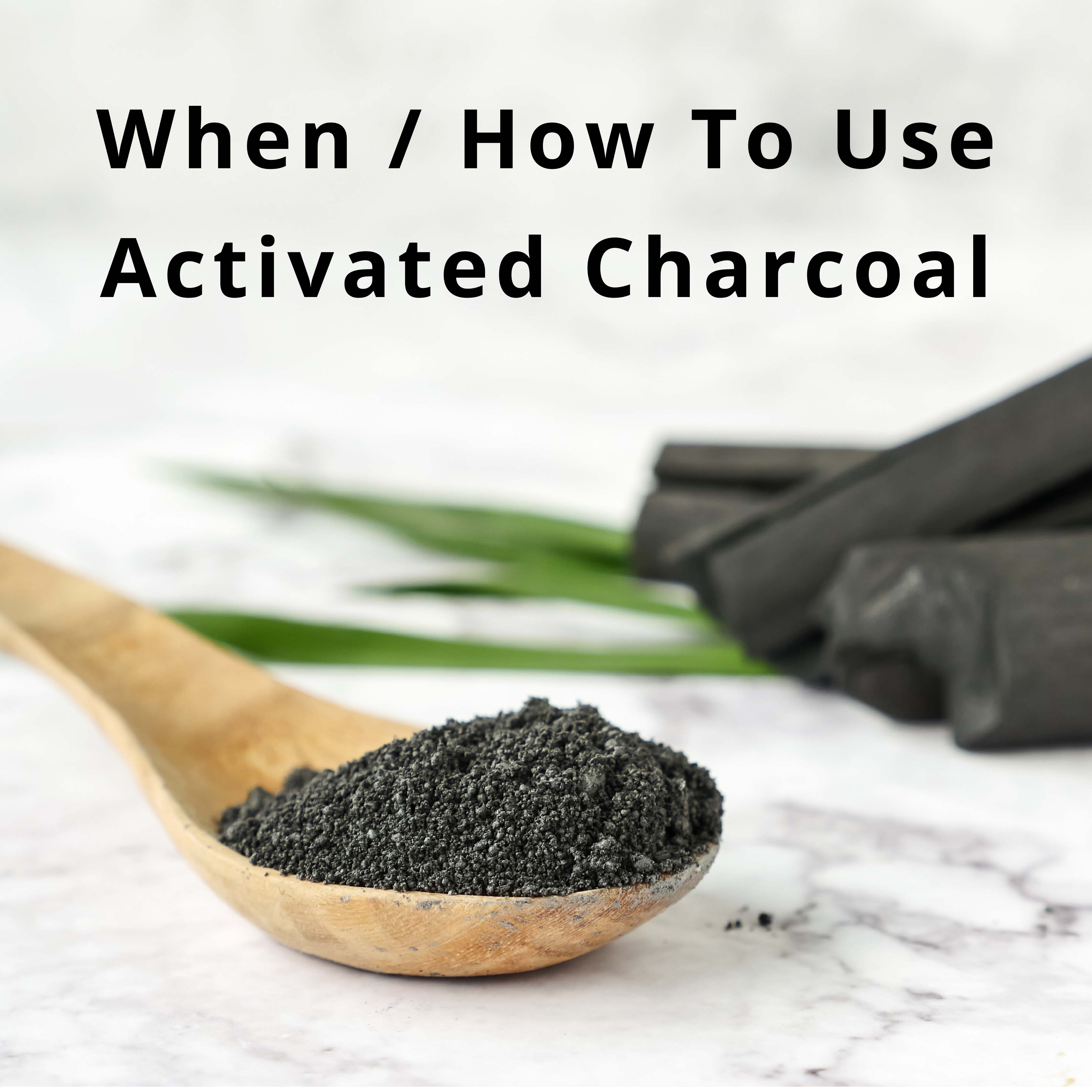 When and How to Use Activated Charcoal - Peaceful Heart Farm