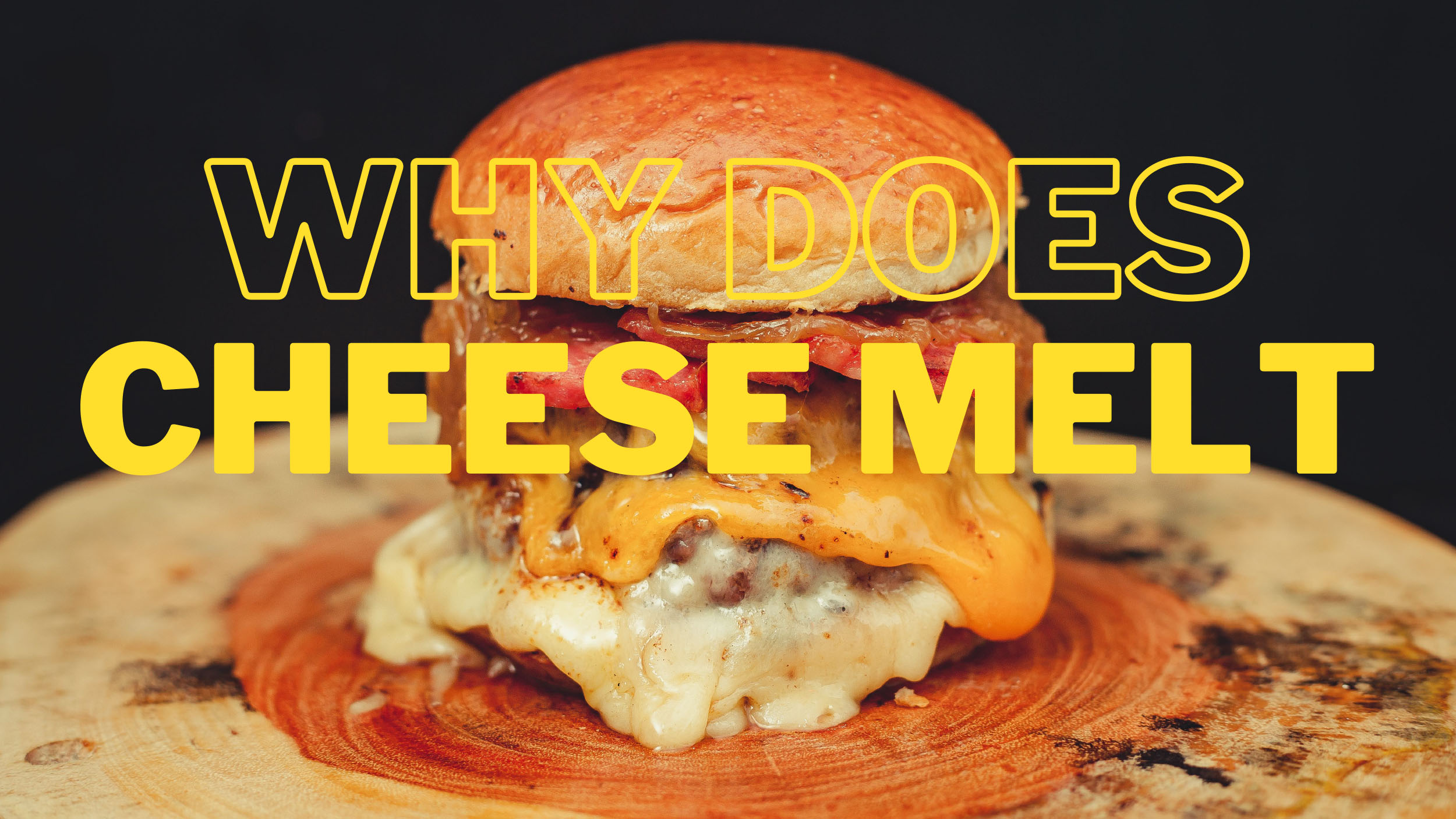 Why Does Cheese Melt