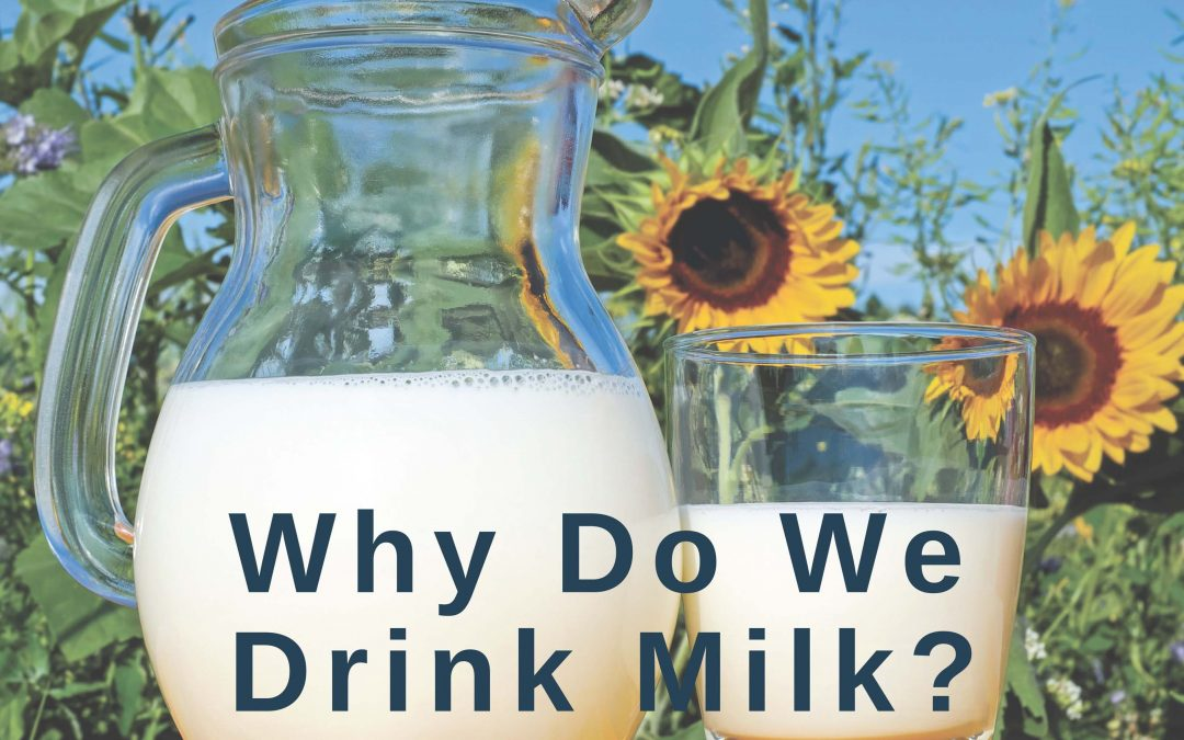 why do we drink raw milk