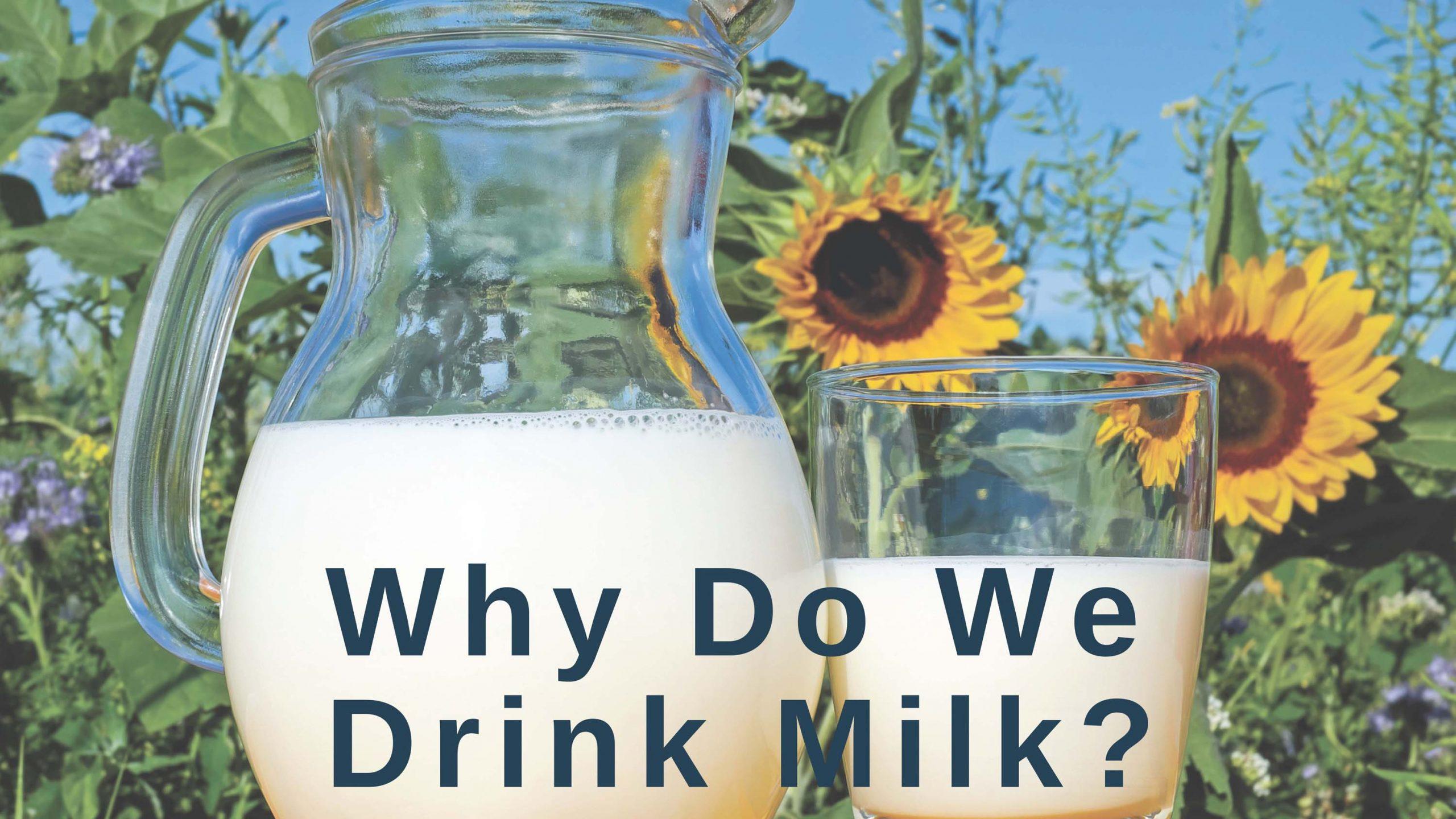 Why We Drink Raw Milk